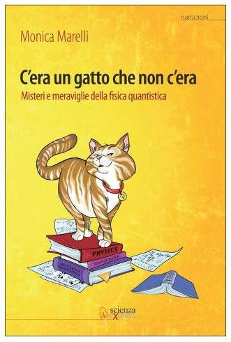 c'era un gatto che non c'era monica marelli fisica quantistica